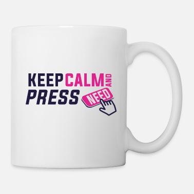 Bed Keep calm and press need - Coffee/Tea Mug