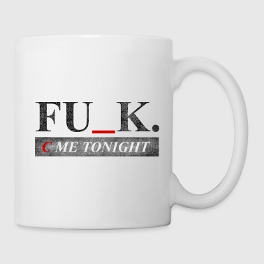 Pickup Line F*ck C me tonight - Coffee/Tea Mug