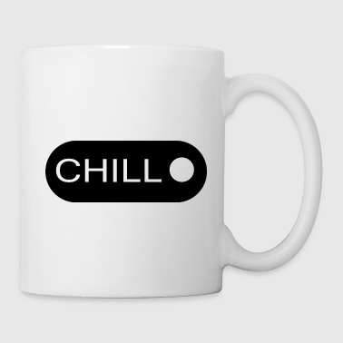 CHILL - Coffee/Tea Mug