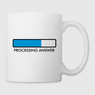Processing…. - Coffee/Tea Mug