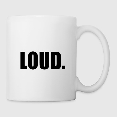 Loud LOUD - Coffee/Tea Mug
