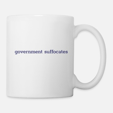 Government government suffocates - Coffee/Tea Mug