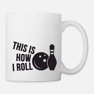 Strike this is how i roll quote - Mug