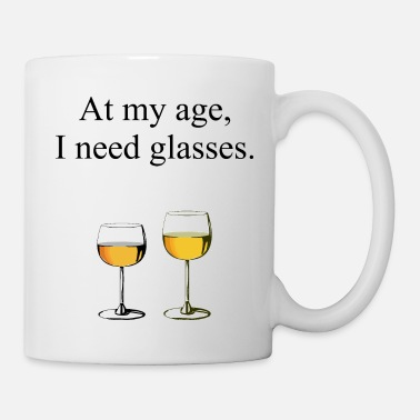 Age At My Age I Need Glasses - Coffee/Tea Mug