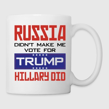 Russia didn't make me vote for Trump Hillary did - Coffee/Tea Mug