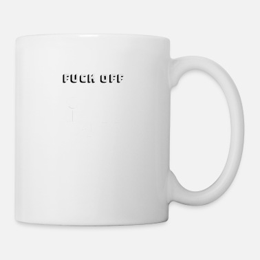 Off fuck off - Coffee/Tea Mug