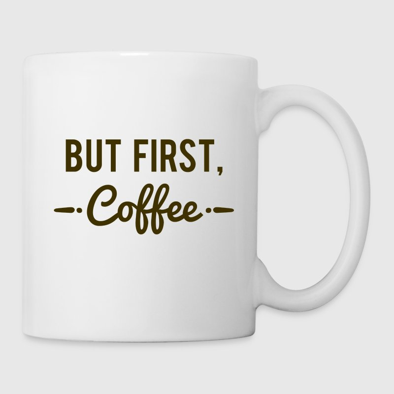But First Coffee - Coffee/Tea Mug
