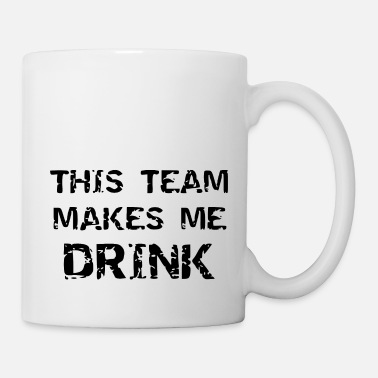 Soccer Ball this team makes me drink - Coffee/Tea Mug