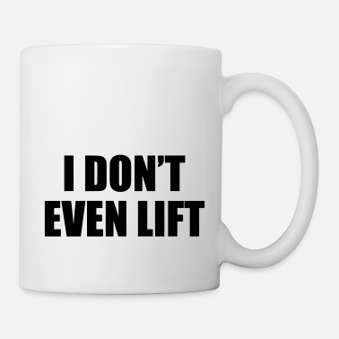 Motivated I Don't Even Lift - Mug