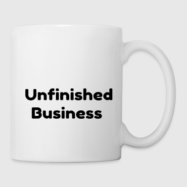 Unfinished Business - Coffee/Tea Mug