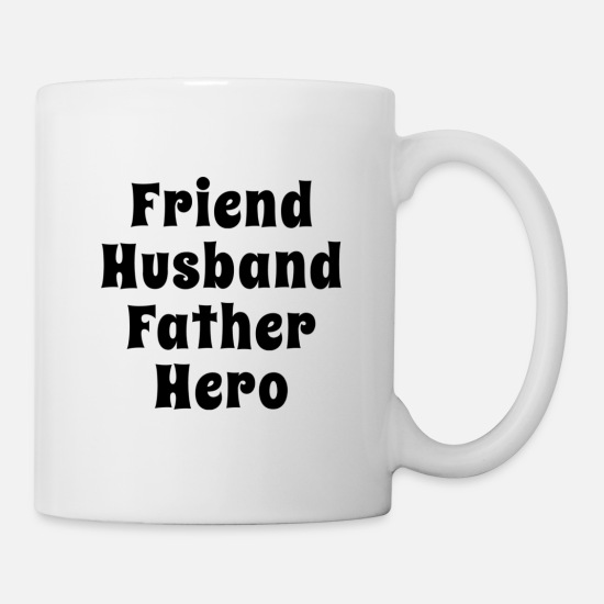 Father And Son Mugs & Drinkware - FRIEND, HUSBAND, FATHER, HERO - Mug white