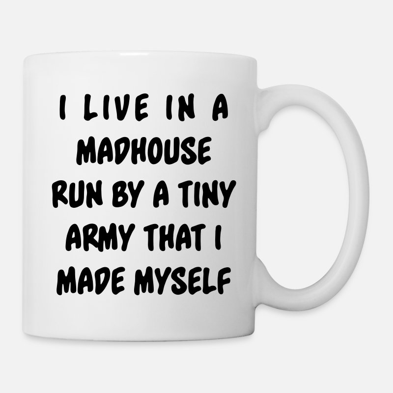 Baby Mugs & Drinkware - I live in a madhouse run by a tiny army  - Mug white