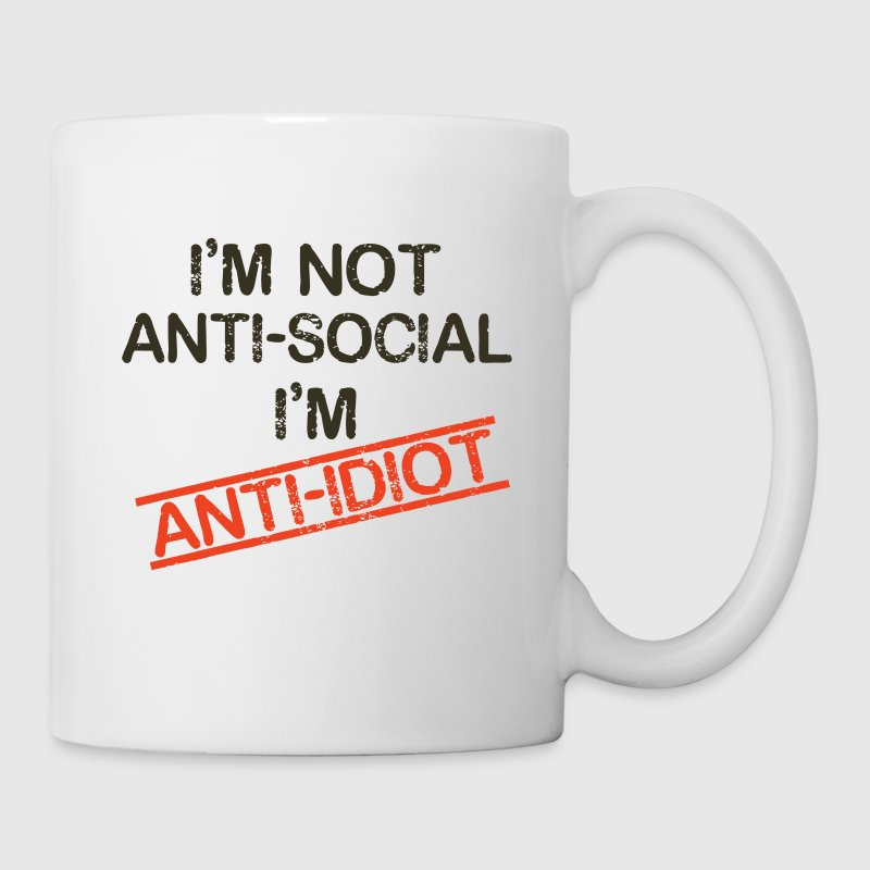 i'm not anti social i'm anti idiot - Coffee/Tea Mug