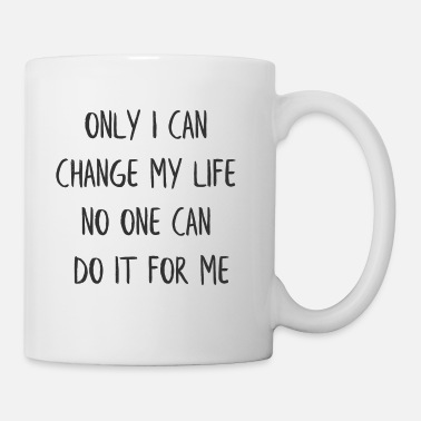 Read ONLY I CAN CHANGE MY LIFE NO ONE CAN DO IT FOR ME - Coffee/Tea Mug