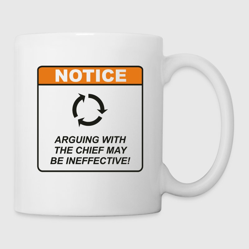 Arguing with the Chief may be ineffective! - Coffee/Tea Mug