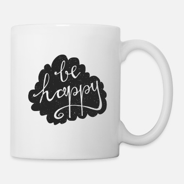 Happiness Be happy - Coffee/Tea Mug