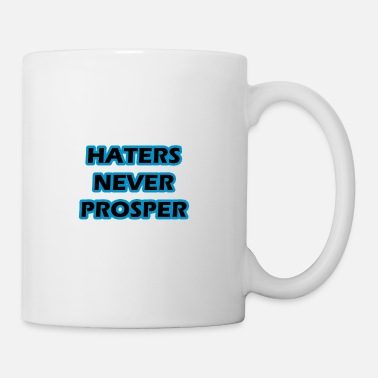 Prosperity Haters never prosper - Mug