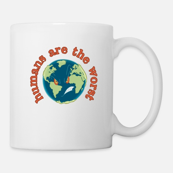 Save The World Mugs & Drinkware - Humans Are The Worst Too - Mug white