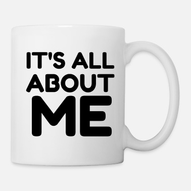 Feast Day IT S ALL ABOUT ME - Mug