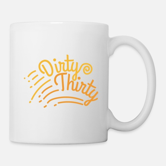 Year Of Birth Mugs & Drinkware - Dirty Thirthy 30th Birthday Funny Gift Idea - Mug white