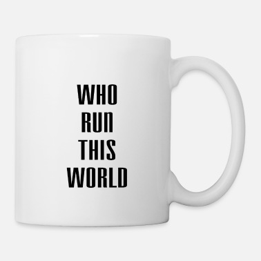 New World Order Who run this world - Mug