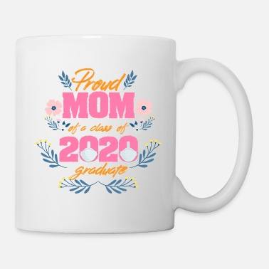 Proud proud mom of a class of 2020 graduate mothers day - Mug