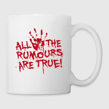 All rumours are true - Coffee/Tea Mug