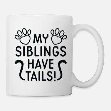 My Siblings Have Tails My Siblings Have Tails - Mug