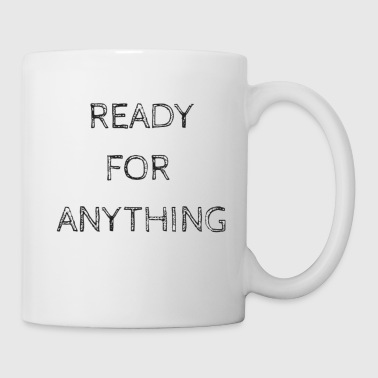 Ready For Vacation ready for anything - Coffee/Tea Mug