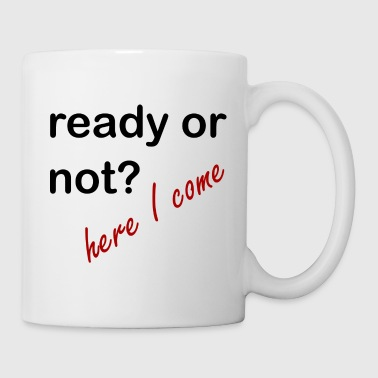 Ready For Vacation ready or not - Coffee/Tea Mug