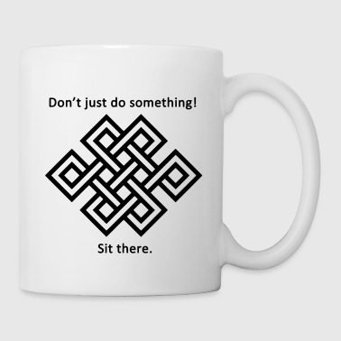 Sit There - Coffee/Tea Mug