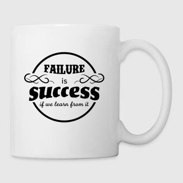 Failure is success if we learn from it - Coffee/Tea Mug