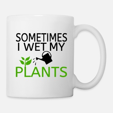 Wet Sometimes I Wet My Plants - Mug