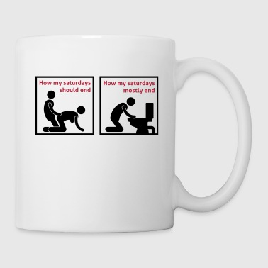 how_my_saturdays_should_end_052016b_2c - Coffee/Tea Mug