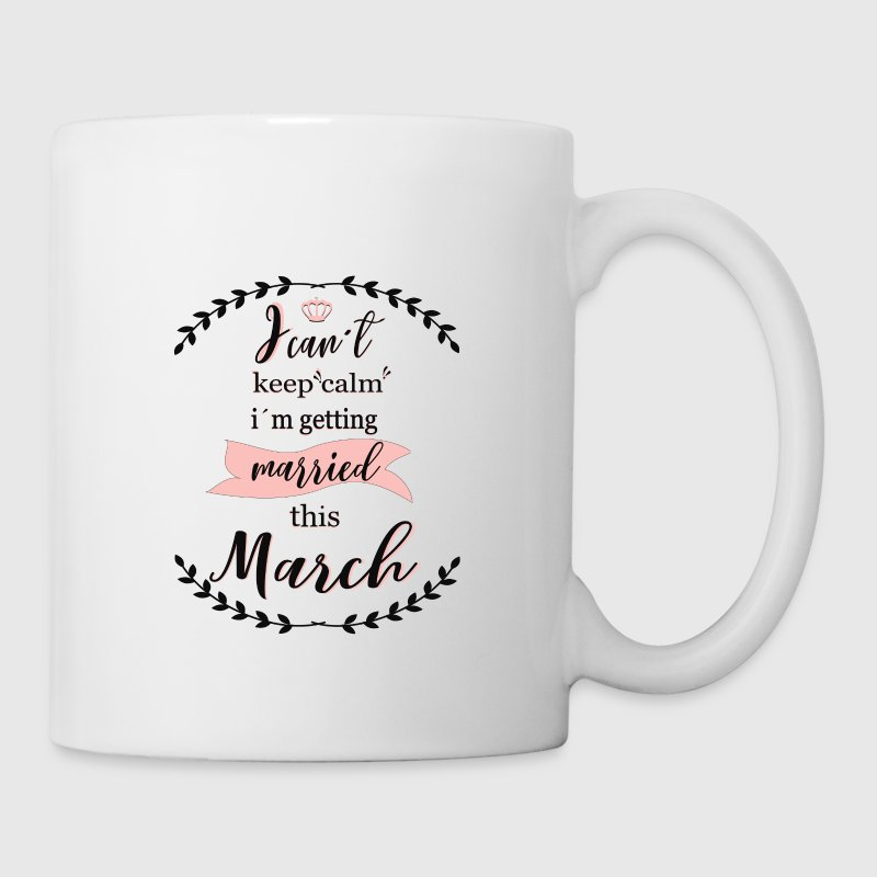 i_cant_keep_calm_march - Coffee/Tea Mug