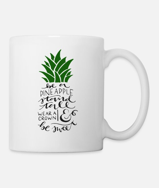 Quote Mugs & Cups - Pineapple - Mug white