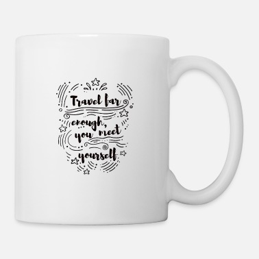 Quote Travel for enogh you meet yourself - Mug