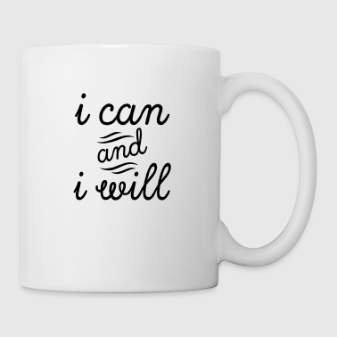 I Can And I Will - Coffee/Tea Mug