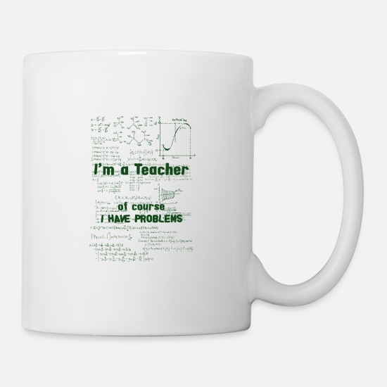 Professor Mugs & Drinkware - I am a Teacher and yes, I habe massive problems - Mug white