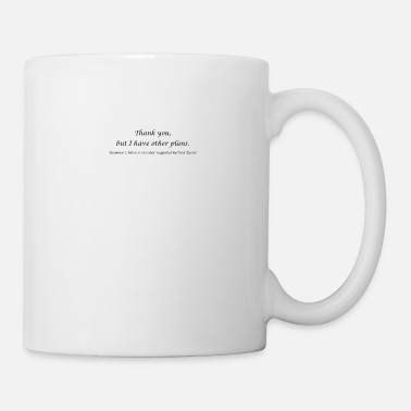 Number Thank you, but I have other plans. as a Quote - Coffee/Tea Mug