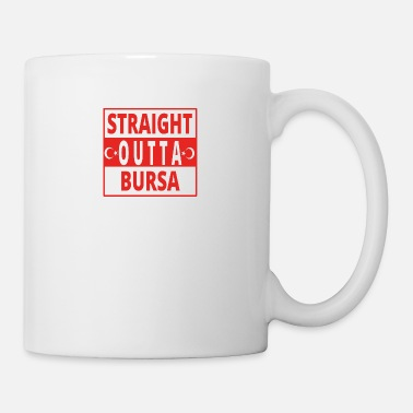 Straight Outta straight outta Bursa TUeRKEI - Coffee/Tea Mug