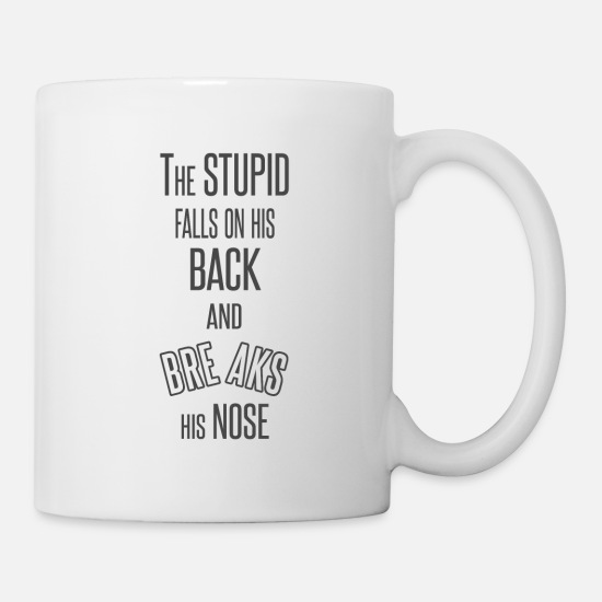 Funny Mugs & Drinkware - Funny Saying - Mug white