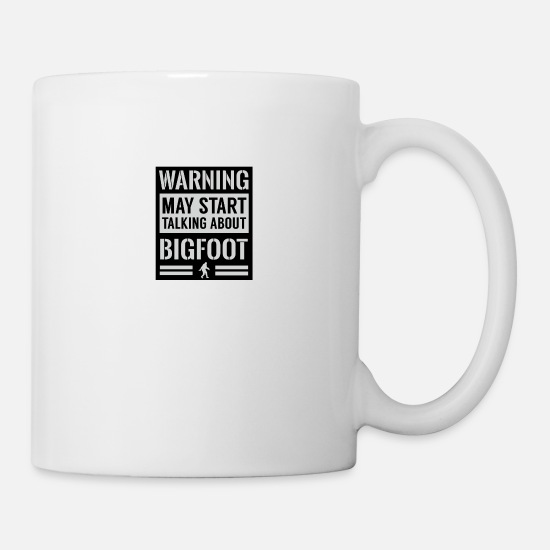 Funny Mugs & Drinkware - Warning May Start Talking About Bigfoot - Mug white