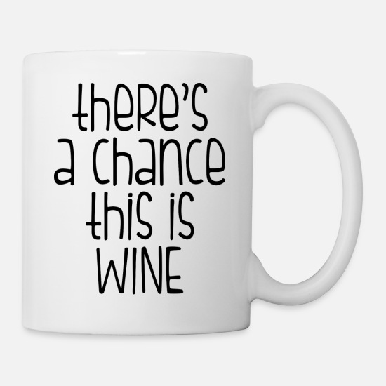 Mother's Day Mugs & Drinkware - Chance this is WINE - Mug white
