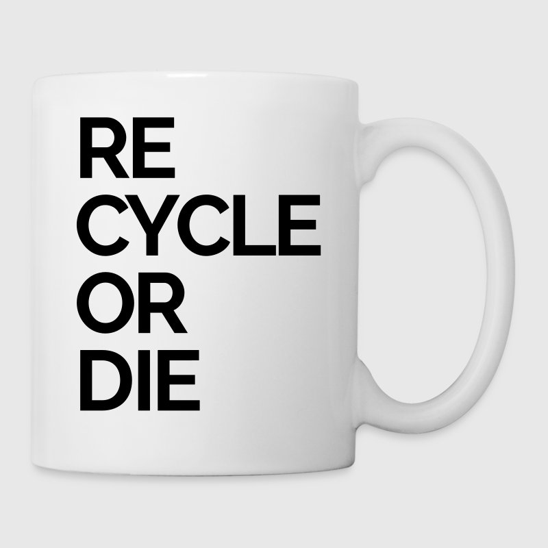 recycle or die nature rubbish trash - Coffee/Tea Mug