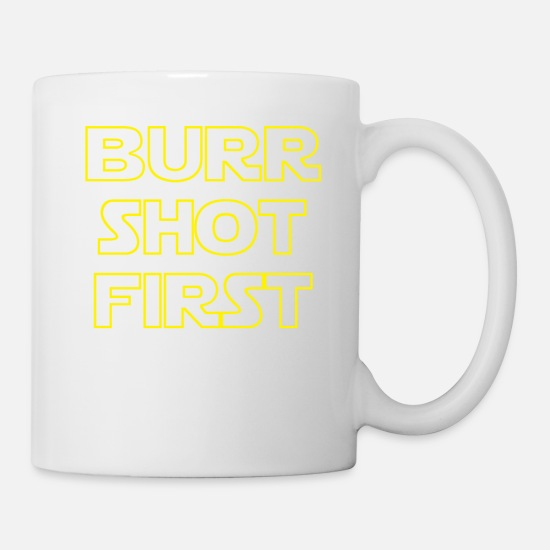 Alexander Mugs & Drinkware - Burr Shot First Alexander Hamilton Fan TgiftShirts - Mug white