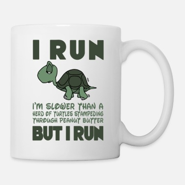Running I Run Slower Than A Herd Of Turtles T Shirt - Mug