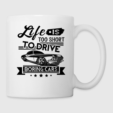 Muscle Life Is Too Short To Drive Muscle Car Lovers Mug - Coffee/Tea Mug