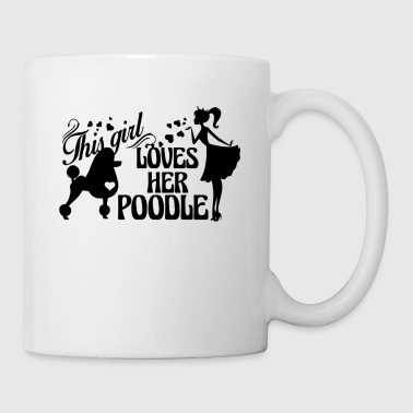 This Girl Loves Her Poodle Mug - Coffee/Tea Mug