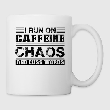 Word I Run On Caffeine Chaos And Cuss Words Mug - Coffee/Tea Mug